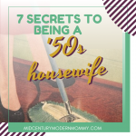 7 Secrets of Being a '50s Housewife