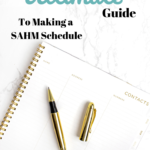 The Ultimate Guide To Making a SAHM Schedule
