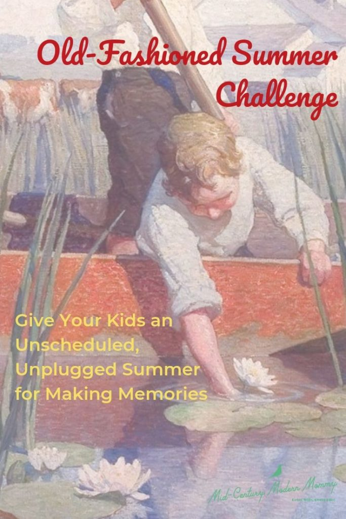 Pin this for an Old-Fashioned Summer Challenge by Mid-Century Modern Mommy
