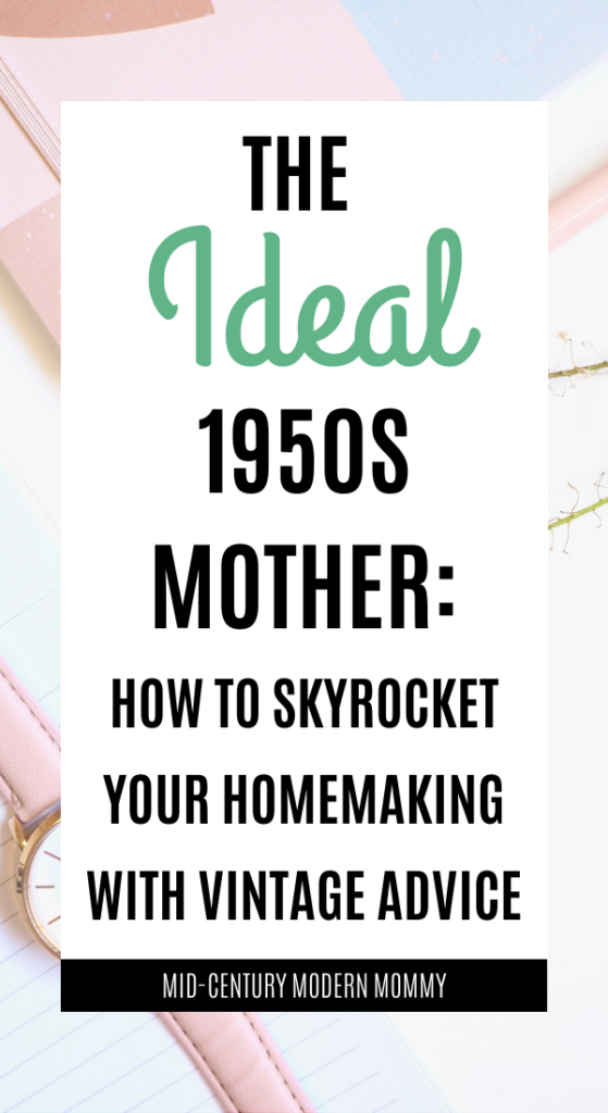 How to be an Ideal 1950s Mother