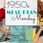 1950s Meal Plan Monday: October 21-27