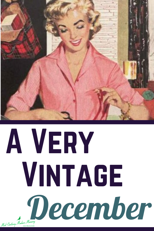 A Very Vintage December with the Mid-Century Modern Mommy
