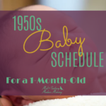 A REAL 1950s Baby Schedule for a 1 Month Old