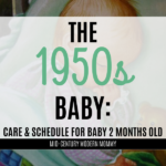 The 1950s Baby: Care & Schedule for Baby Two Months Old