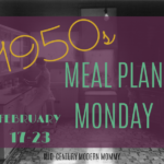 1950s Meal-Plan Monday: February 17-23