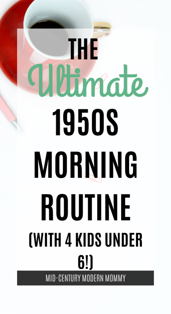 A 1950s housewife morning routine with 4 kids under 6! Even with little ones, a vintage housewife can be productive and pretty. Make your mornings smoother.