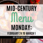 Mid-Century Menu Monday: February 24 to March 1