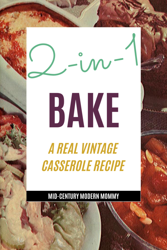 2-in-1 Bake is a 1950s ham, cheese, and cauliflower casserole for the vintage housewife.