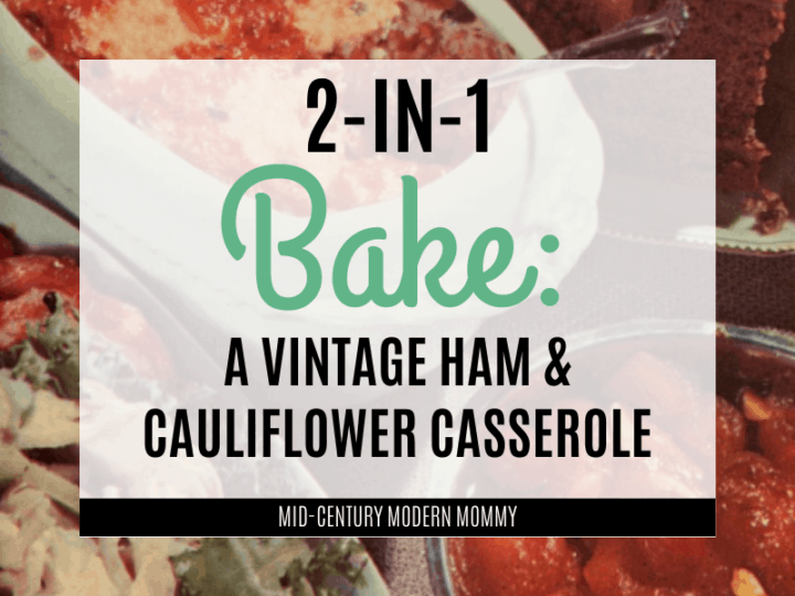 2-in-1 Bake is a vintage casserole of ham, cheese, and cauliflower.