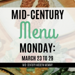 Mid-Century Menu Monday: March 23 to 29