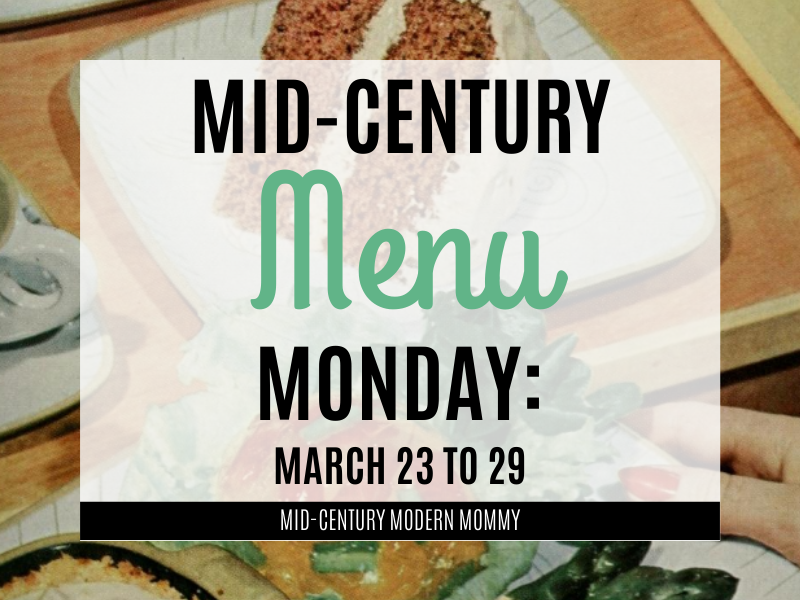 Mid-Century Menu Monday: March 23 to 29 with image of 1940s meal