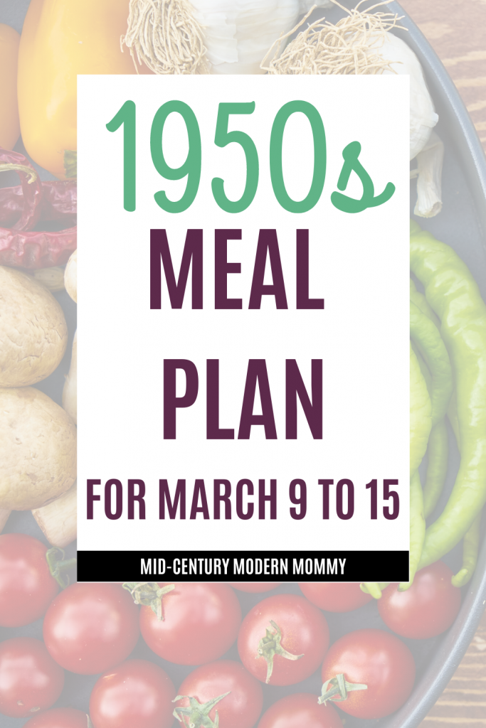 1950s Meal Plan for March 9th to 15th. Background of Vegetables.