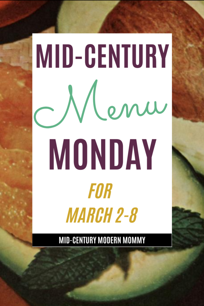 1950s Meal Plan for Mid-Century Menu Monday for March 2-8