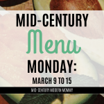 Mid-Century Menu Monday: March 9 to 15