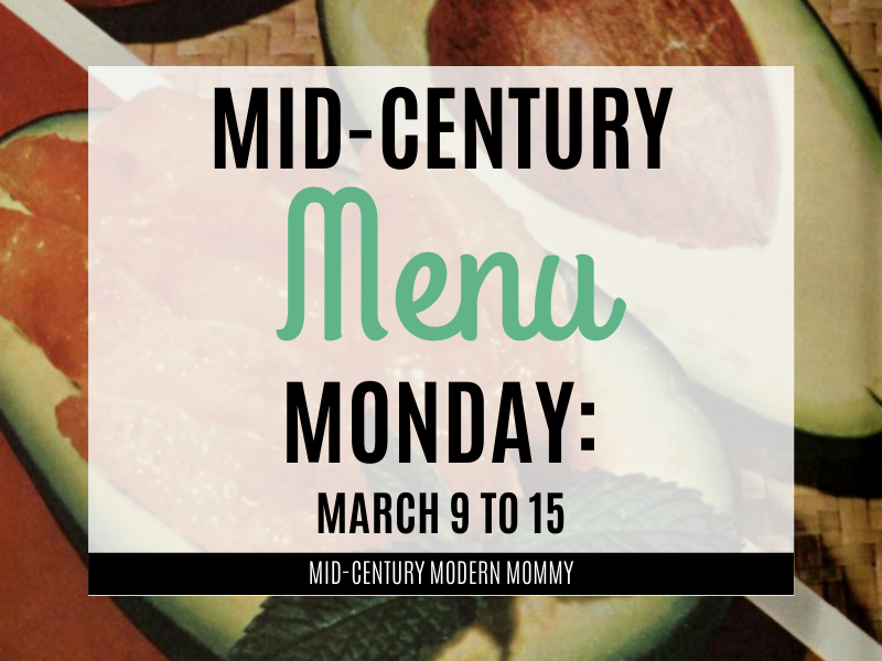 1950s Meal Plan Title ImageMid-Century Menu Monday March 9-15 over a vintage avocado salad