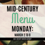 Mid-Century Menu Monday: March 2-8