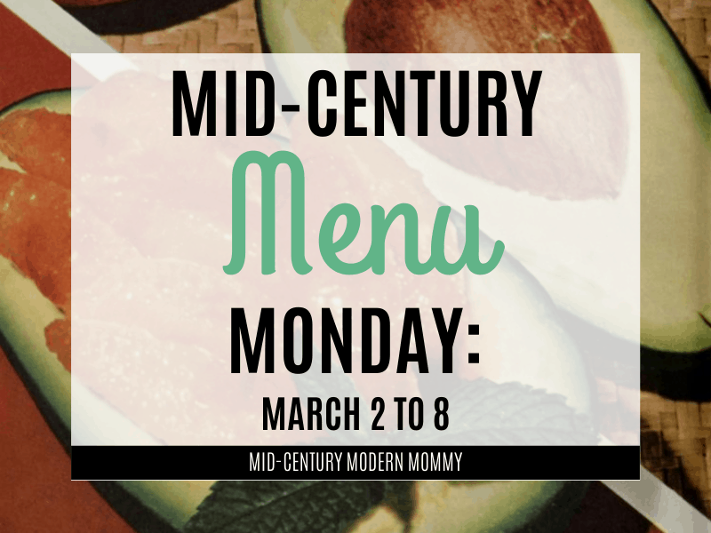 My 1950s Meal Plan for a Vintage Housewife Mid-Century Menu Monday for March 2-8