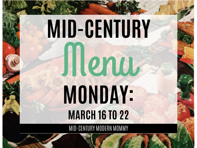Mid-Century Menu Monday March 16 to 22 Title