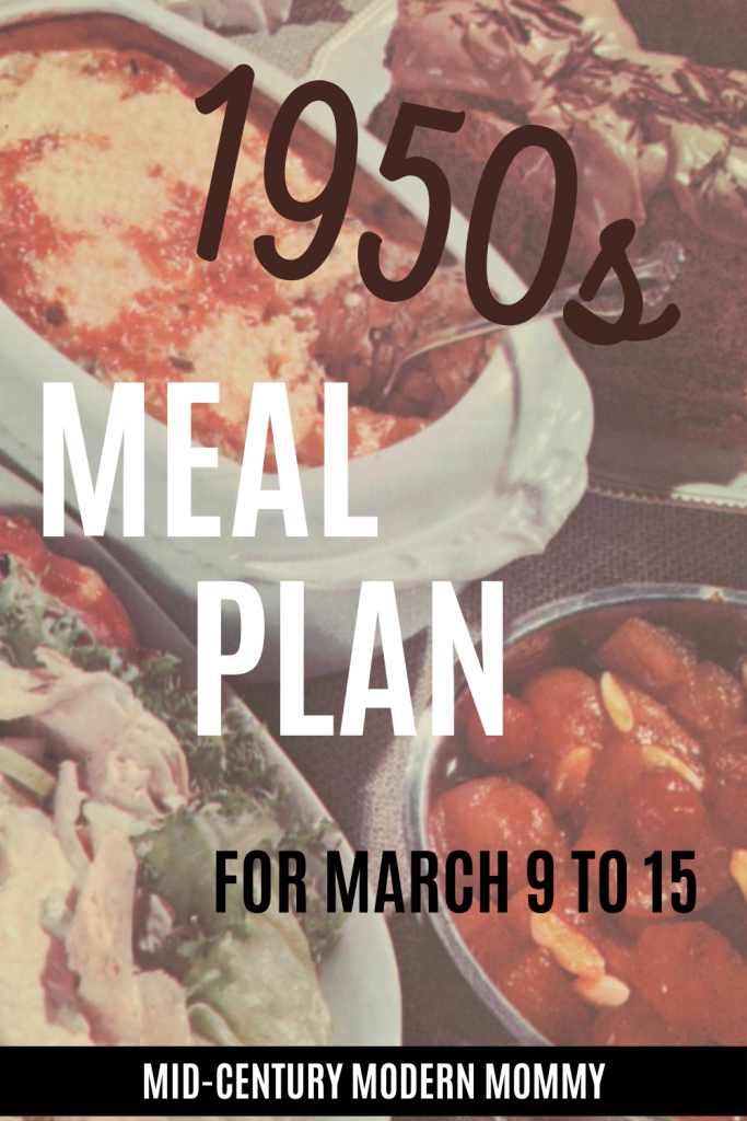 1950s Meal Plan for March 9th to 15th over 1950s casserole dinner image