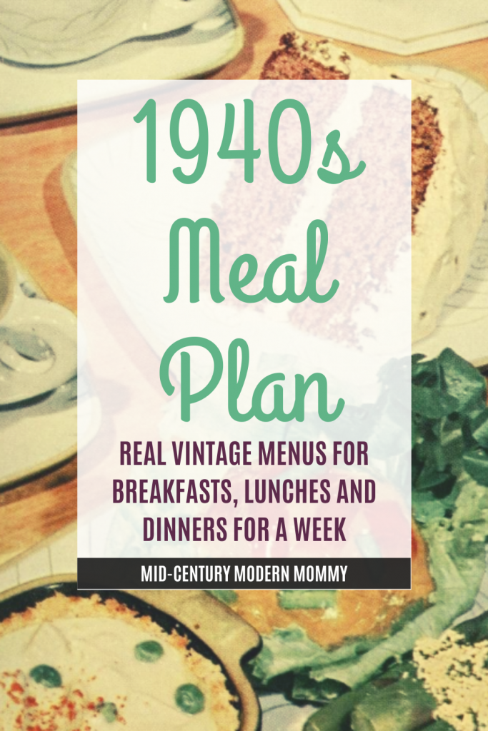 1940s Meal Plan Description with image of vintage meal.