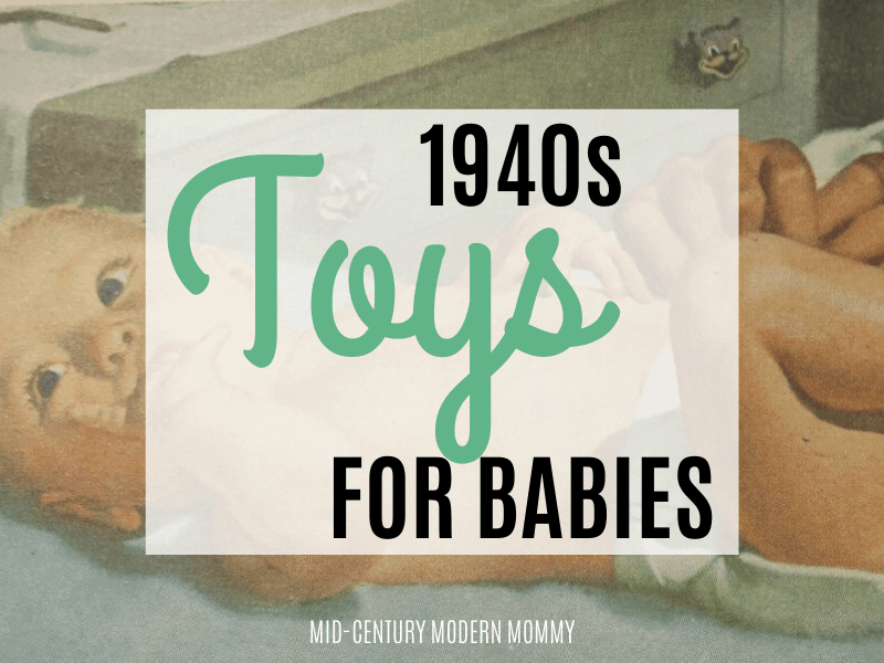 1940s illustration of a baby for 1940s Toys for Babies by Mid-Century Modern Mommy