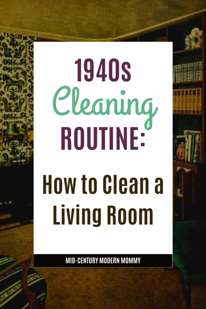Pin this image of a 1940s living room for 1940s Cleaning Routine for the Living Room by Mid-Century Modern Mommy