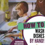 Mid-Century May Baby Step 7: How to Wash Dishes by Hand