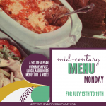 Mid-Century Menu Monday for July 13th to 19th