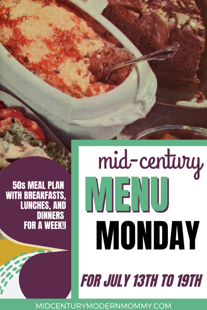 Pin this for Mid-Century Menu Monday for July 13th to 19th