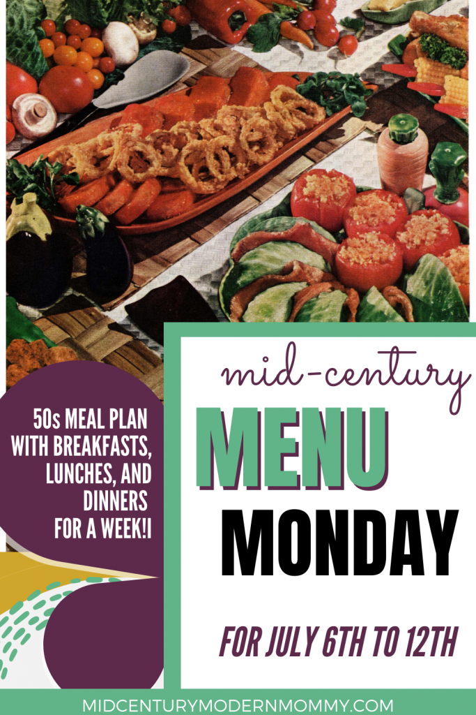 Pin this for the vintage weekly meal plan for Mid-Century Menu Monday for July 6th to 12th