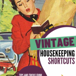 Mid-Century May Baby Step 11: Vintage Housekeeping Shortcuts