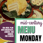 Mid-Century Menu Monday for July 20th to 26th