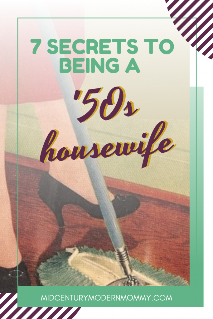 Vintage advertisement illustration of a housewife in low heels with a dust mop as a pin image for 7 Secrets of Being a 50s Housewife by Mid-Century Modern Mommy