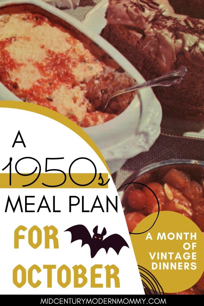 Vintage casserole dinner for A 1950s Meal Plan for October by Mid-Century Modern Mommy